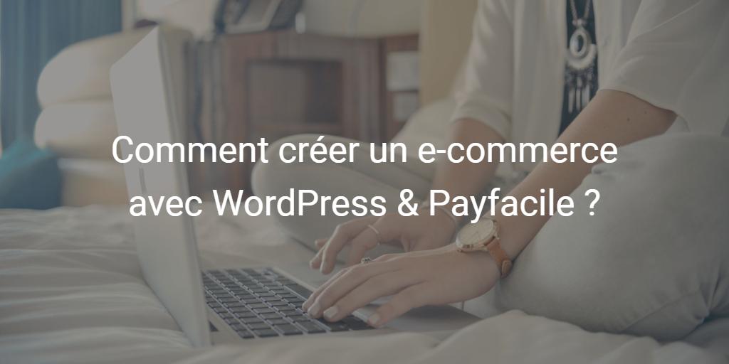 Wordpress et Payfacile pour un site e-Commerce