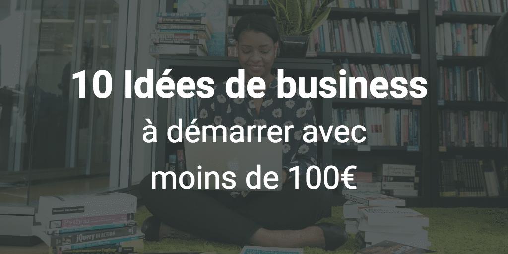 10 Idées De Business À Démarrer Avec Un Petit Budget