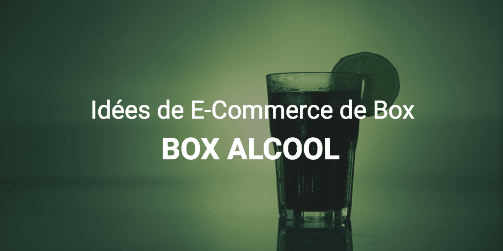 Idées de E-Commerce de Box : Les Box Alcool