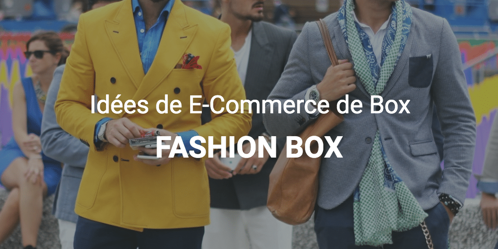 Idées de E-Commerce de Box : Les Fashion Box