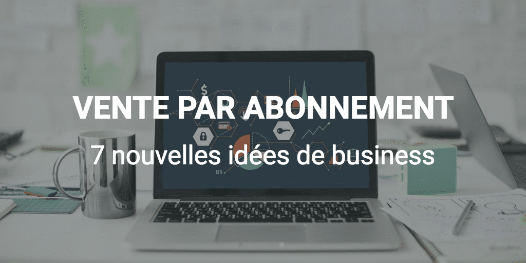 business par abonnement