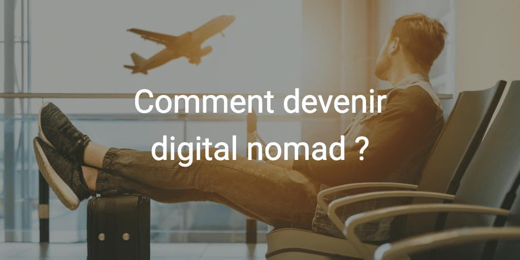 Comment devenir digital nomad ? | Blog Payfacile