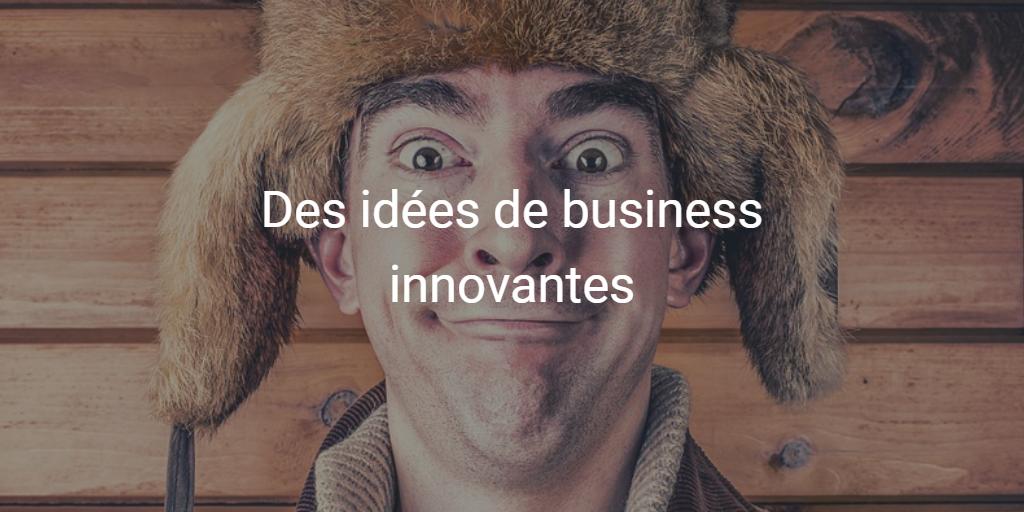 Top 10 des idées de business les plus insolites…, mais qui fonctionnent !