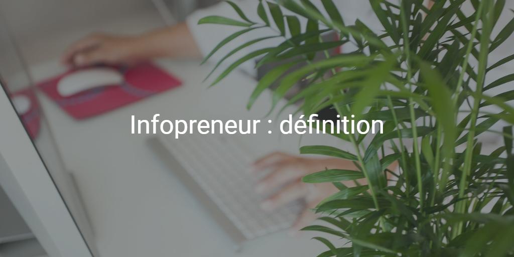 Qu'est-ce qu'un infopreneur ?