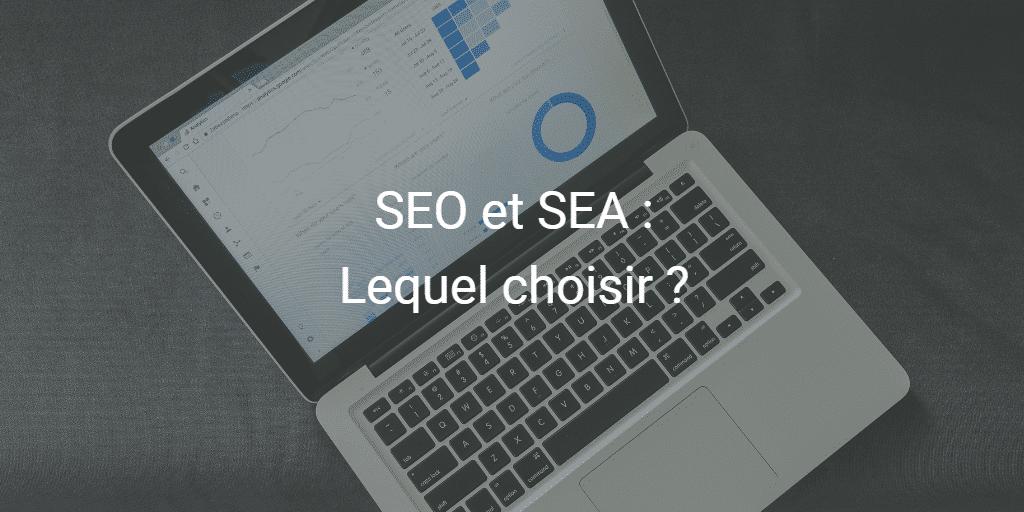 SEO et SEA : Lequel choisir ?