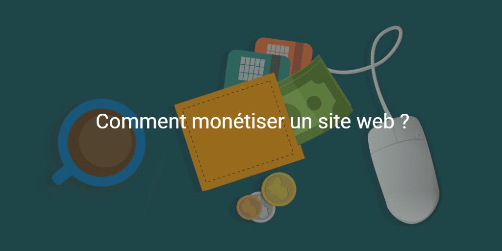 Comment monétiser un site web ?