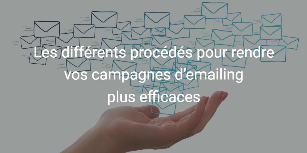 Comment rendre plus efficaces vos campagnes d'emailing ?