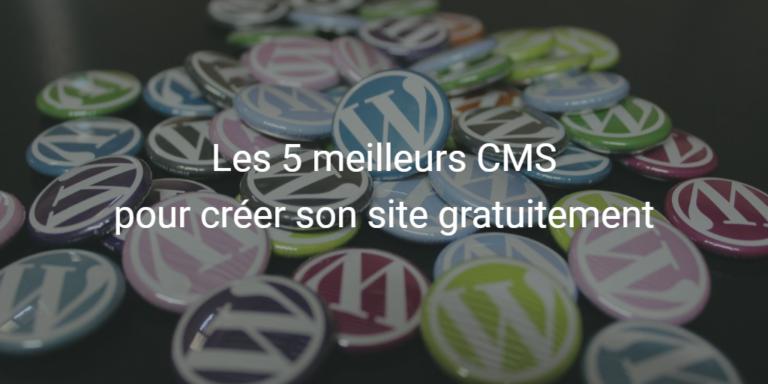 Top 5 des CMS pour créer son site gratuitement