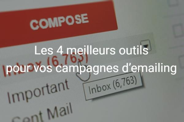 Top 4 des outils à utiliser pour vos campagnes d'emailing