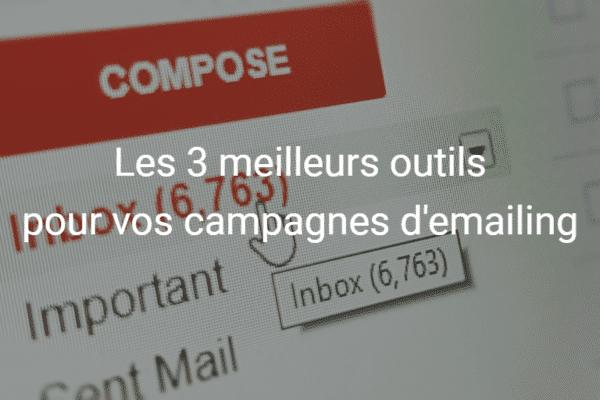 Les 3 meilleurs outils pour vos campagnes d'emailing
