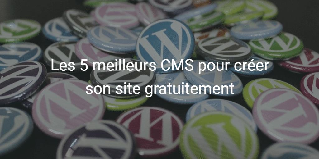 Les 5 meilleurs CMS pour créer son site gratuitement