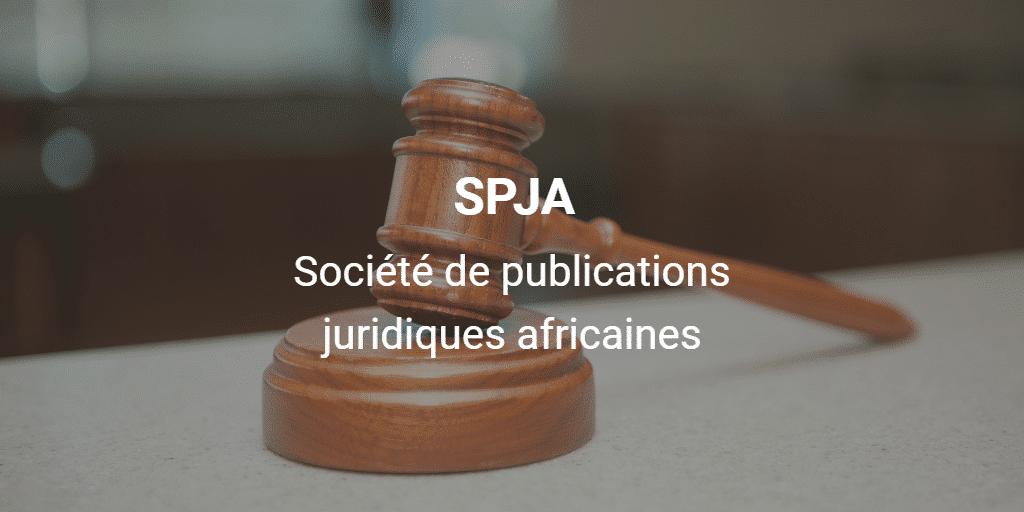 SPJA (Société de publications juridiques africaines)