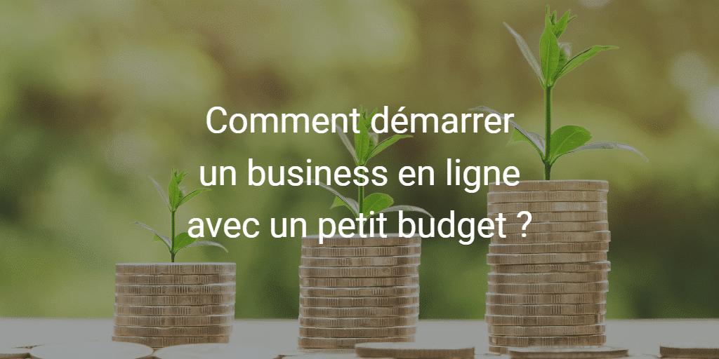 Démarrer un business en ligne avec un petit budget