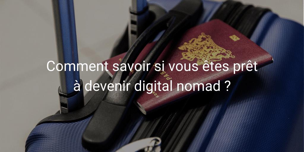 Comment savoir si vous êtes prêt à devenir digital nomad ?