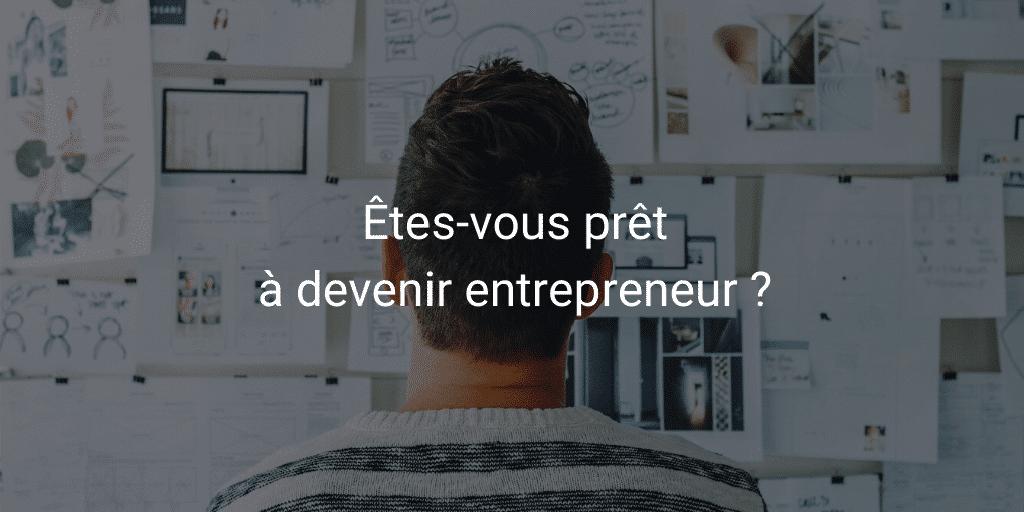 À quel point êtes vous prêt à devenir entrepreneur ?