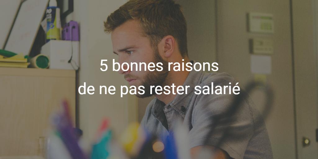 5 bonnes raisons de quitter le salariat