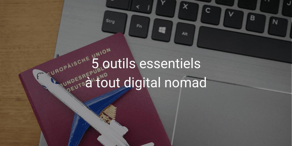 5 outils essentiels à tout digital nomad