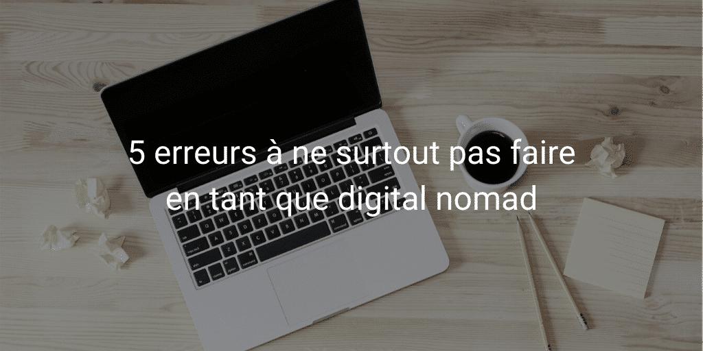 5 erreurs à éviter en tant que digital nomad