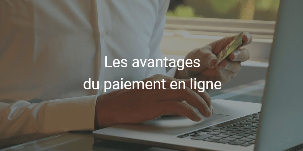 Les avantages du paiement en ligne