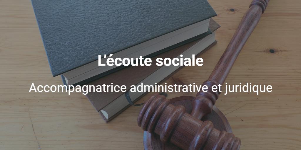 Accompagnement dans vos démarches administratives et juridiques